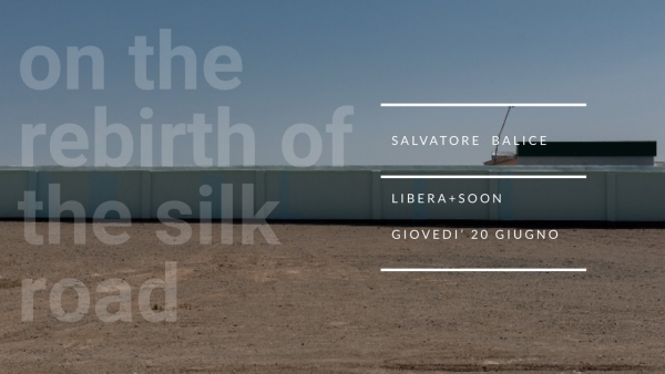 Salvatore Balice. On the rebirth of the Silk Road